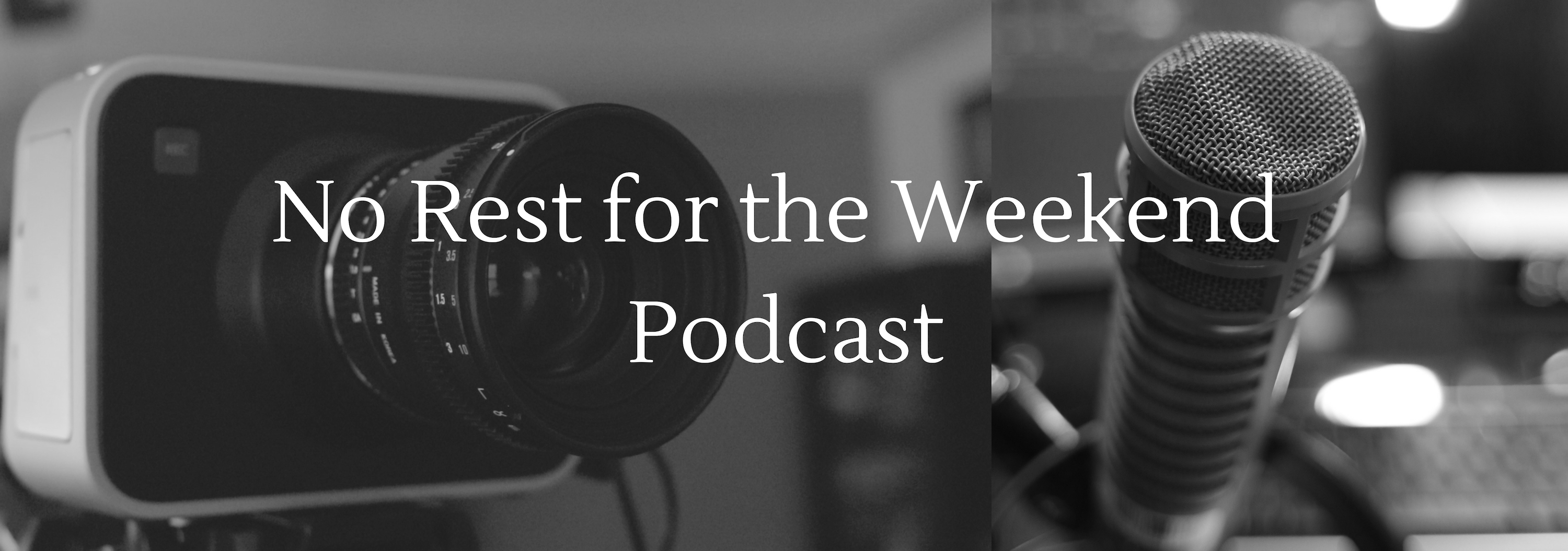 No Rest for the Weekend Podcast
